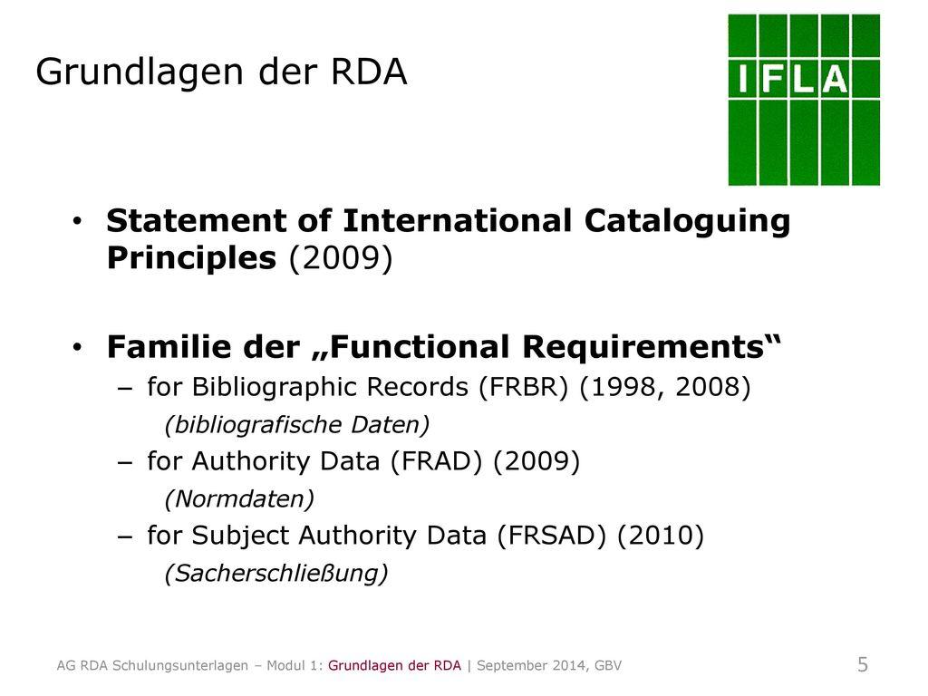 "Grundlagen der RDA Statement of International Cataloguing Principles (2009) Familie der ""Functional Requirements"