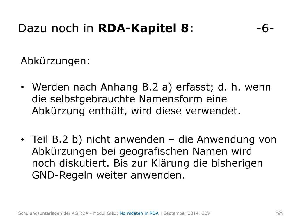Dazu noch in RDA-Kapitel 8: -6-