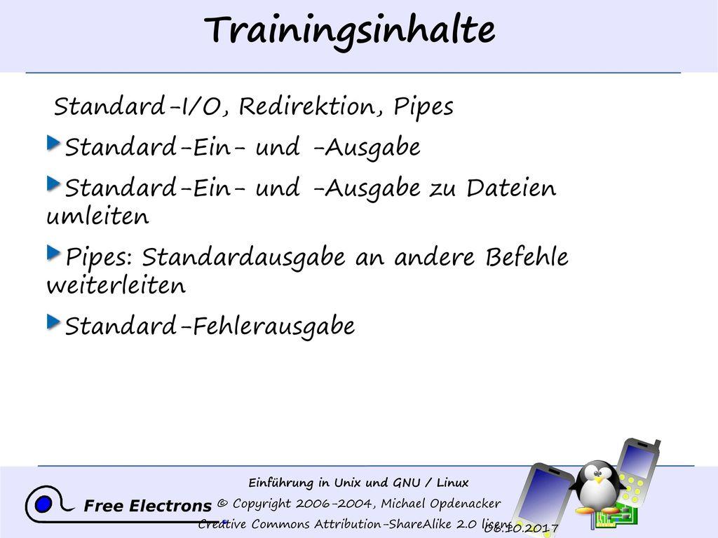 Trainingsinhalte Standard-I/O, Redirektion, Pipes
