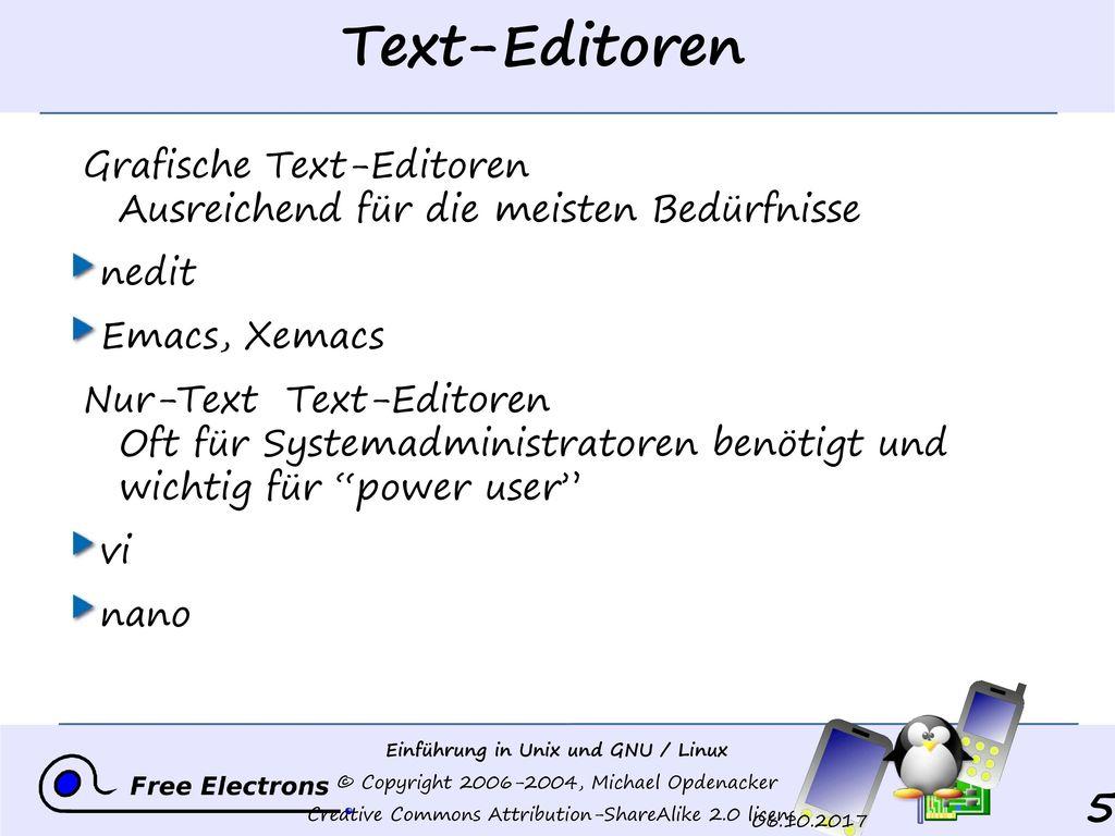 Text-Editoren Grafische Text-Editoren Ausreichend für die meisten Bedürfnisse. nedit. Emacs, Xemacs.