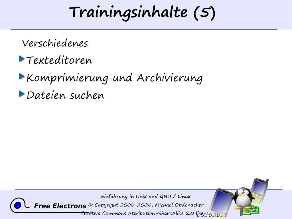 Trainingsinhalte (5) Texteditoren Komprimierung und Archivierung