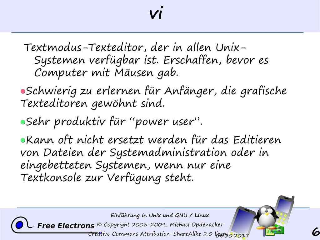vi Textmodus-Texteditor, der in allen Unix- Systemen verfügbar ist. Erschaffen, bevor es Computer mit Mäusen gab.