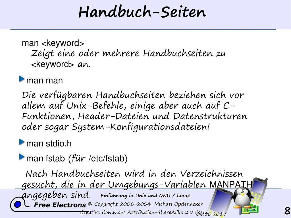 Handbuch-Seiten man <keyword> Zeigt eine oder mehrere Handbuchseiten zu <keyword> an. man man.