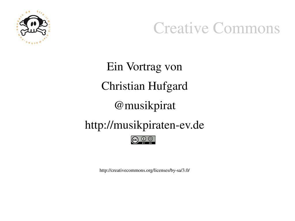 Creative Commons Ein Vortrag von Christian Hufgard @musikpirat