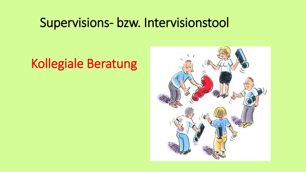 Supervisions- bzw. Intervisionstool Kollegiale Beratung