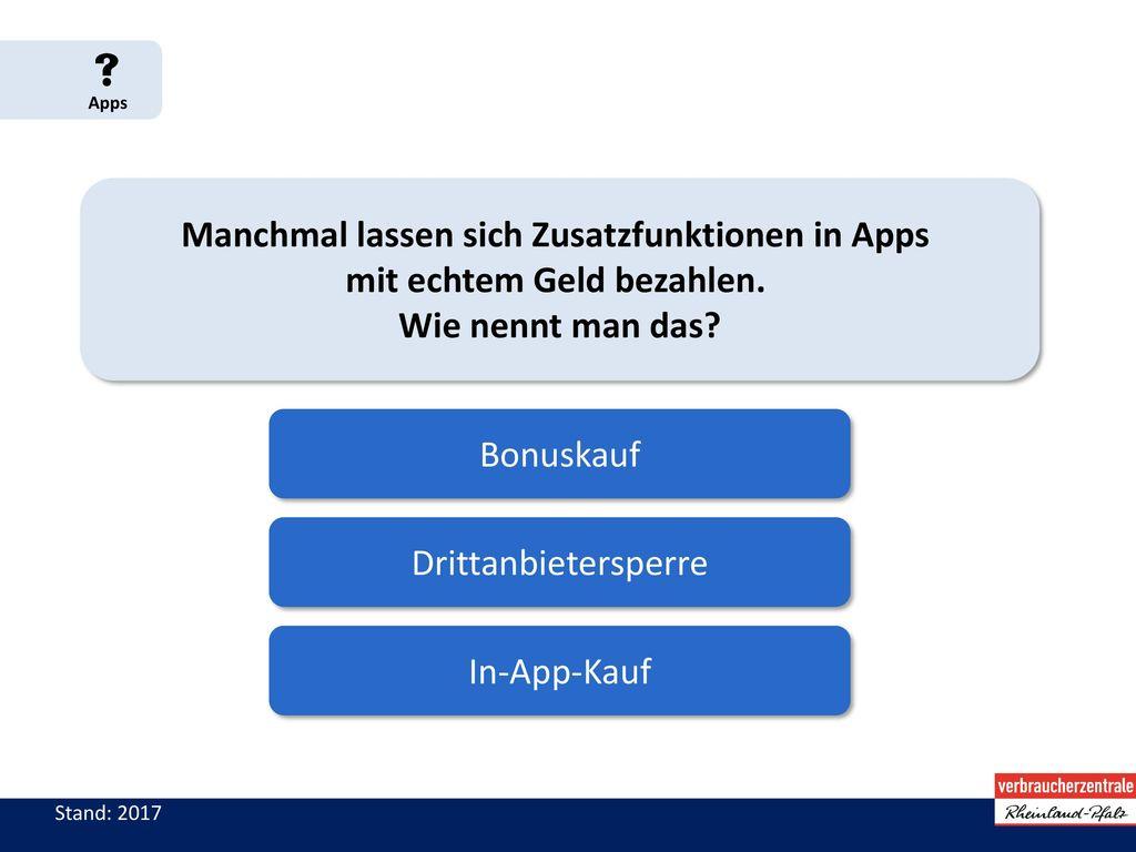  Apps Manchmal lassen sich Zusatzfunktionen in Apps mit echtem Geld bezahlen. Wie nennt man das