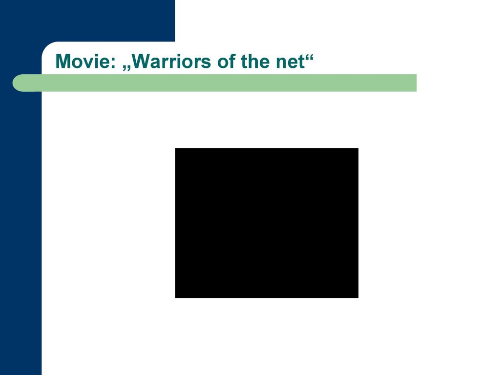 "Movie: ""Warriors of the net"