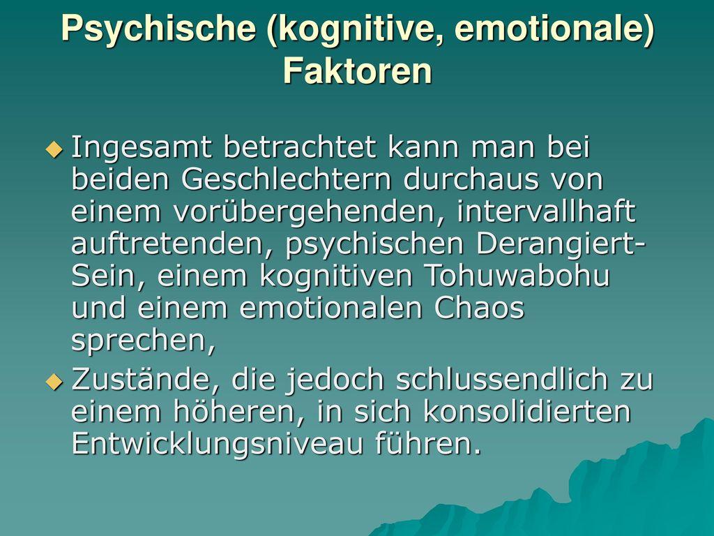 Psychische (kognitive, emotionale) Faktoren