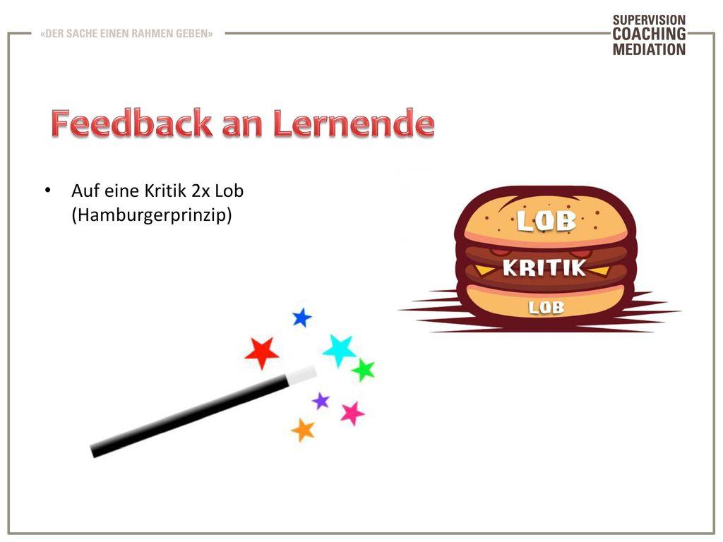 Feedback an Lernende Auf eine Kritik 2x Lob (Hamburgerprinzip)