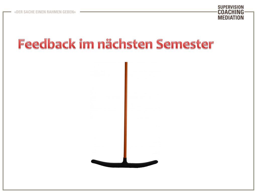 Feedback im nächsten Semester
