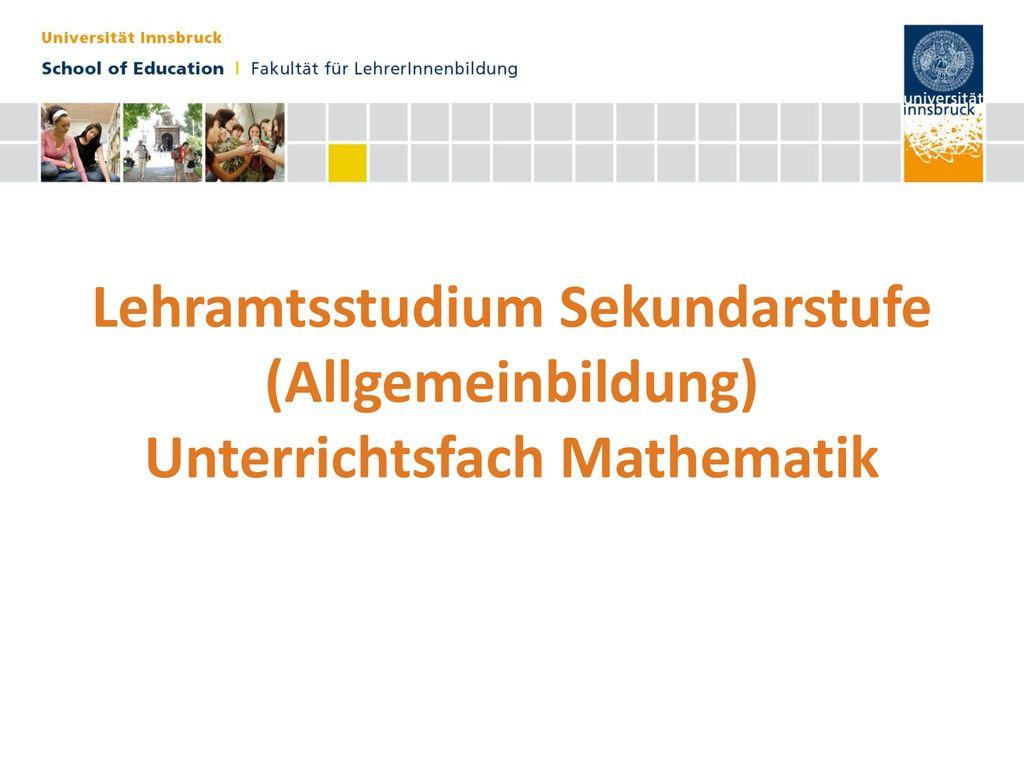 Lehramtsstudium Sekundarstufe (Allgemeinbildung) Unterrichtsfach Mathematik