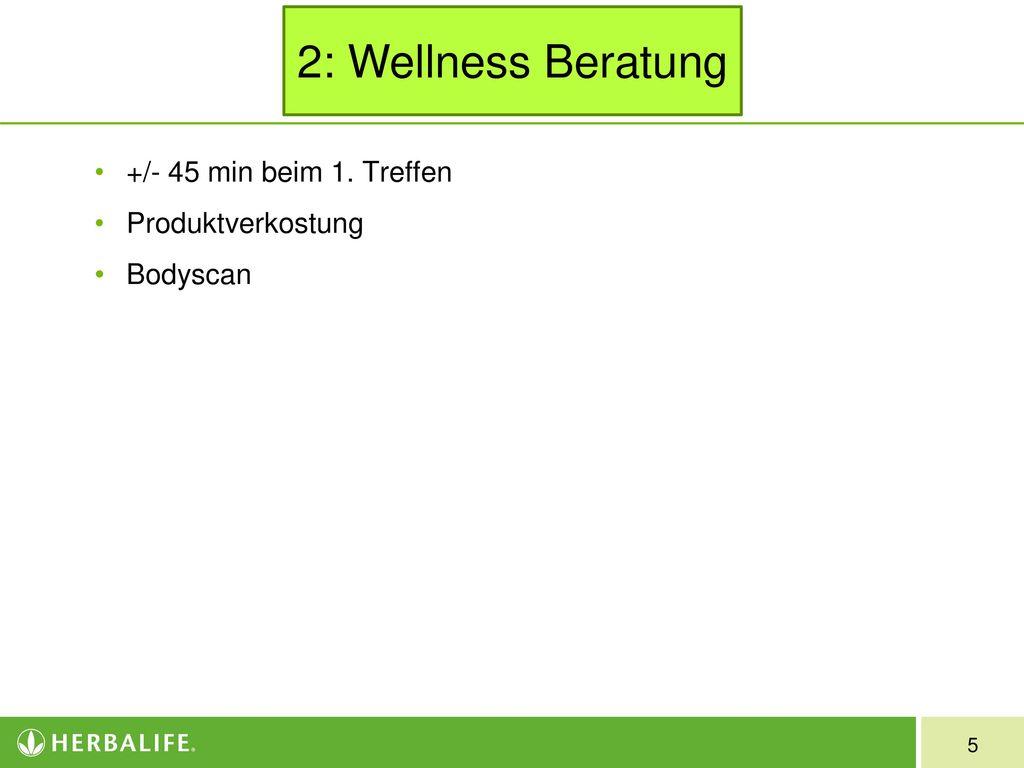 2: Wellness Beratung +/- 45 min beim 1. Treffen Produktverkostung