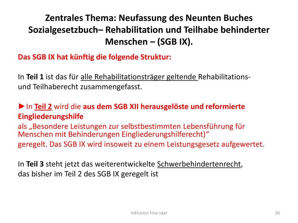 Zentrales Thema: Neufassung des Neunten Buches Sozialgesetzbuch– Rehabilitation und Teilhabe behinderter Menschen – (SGB IX).