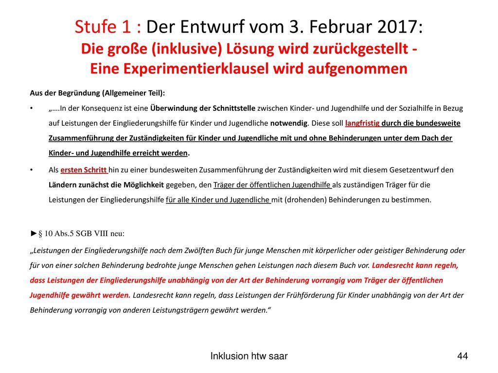 Stufe 1 : Der Entwurf vom 3. Februar 2017: Die große (inklusive) Lösung wird zurückgestellt - Eine Experimentierklausel wird aufgenommen