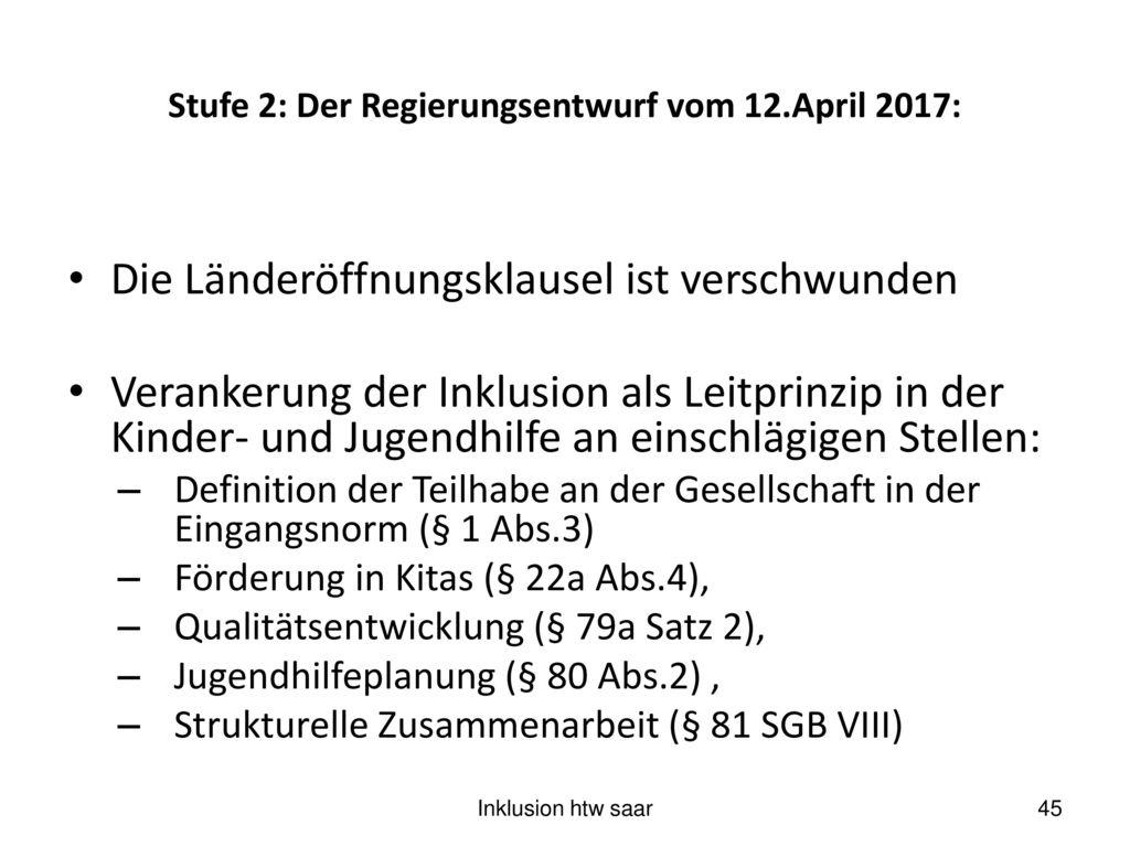 Stufe 2: Der Regierungsentwurf vom 12.April 2017: