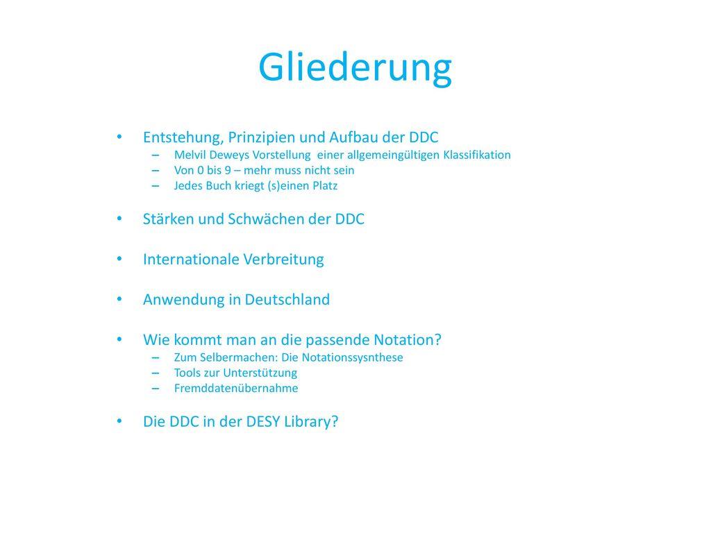 Gliederung Entstehung, Prinzipien und Aufbau der DDC