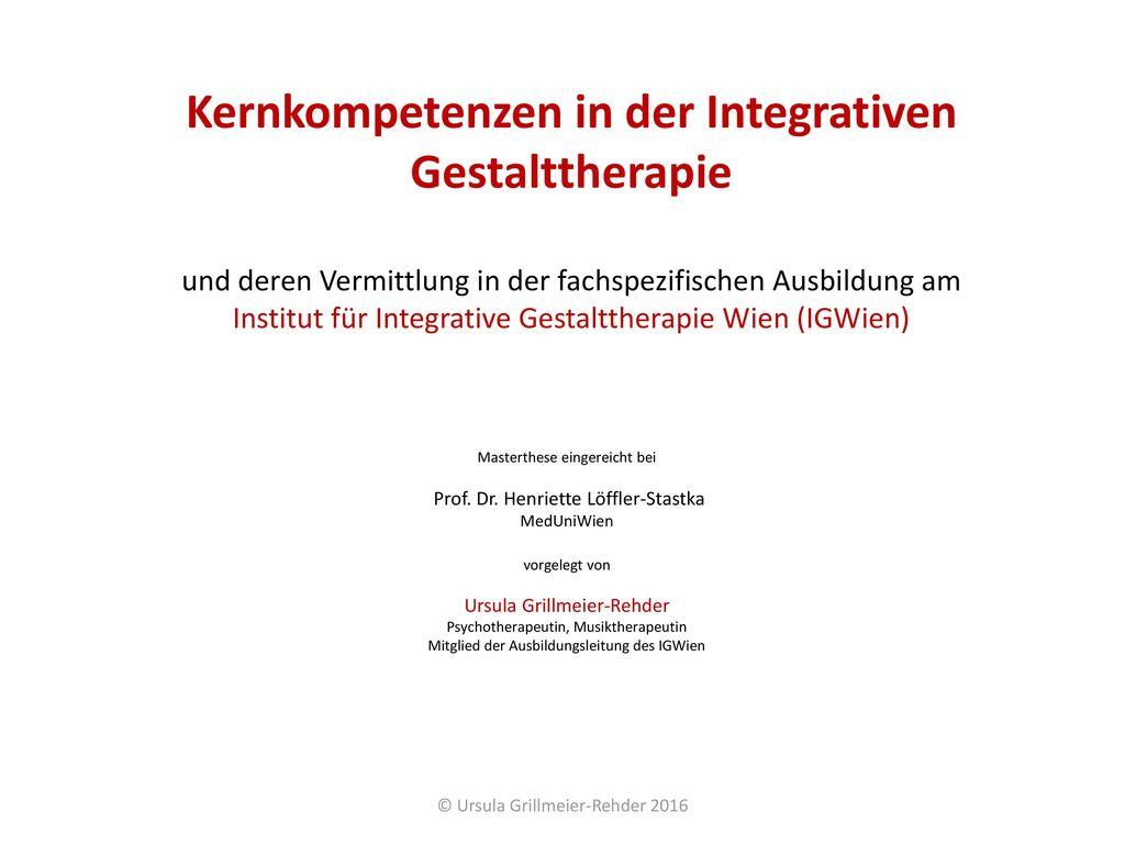 Kernkompetenzen in der Integrativen Gestalttherapie und deren Vermittlung in der fachspezifischen Ausbildung am Institut für Integrative Gestalttherapie Wien (IGWien)