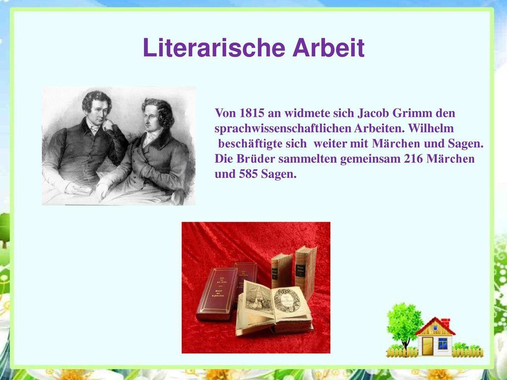 Literarische Arbeit Von 1815 an widmete sich Jacob Grimm den