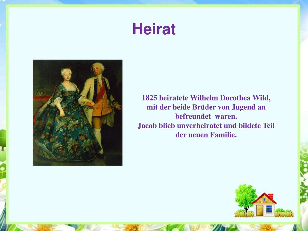 Heirat 1825 heiratete Wilhelm Dorothea Wild,