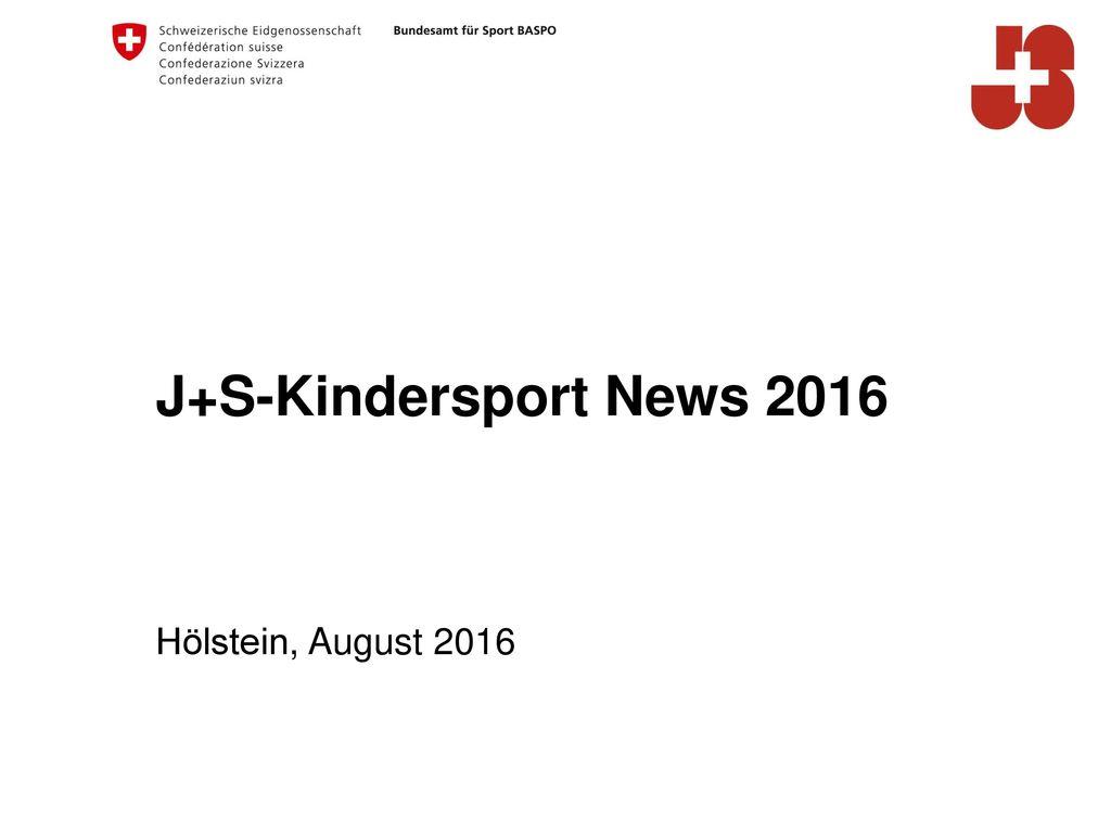 J+S-Kindersport News 2016 Hölstein, August 2016