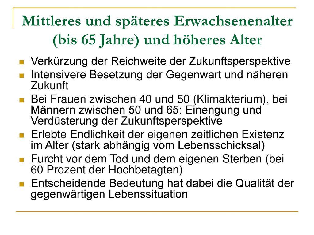 Mittleres und späteres Erwachsenenalter (bis 65 Jahre) und höheres Alter