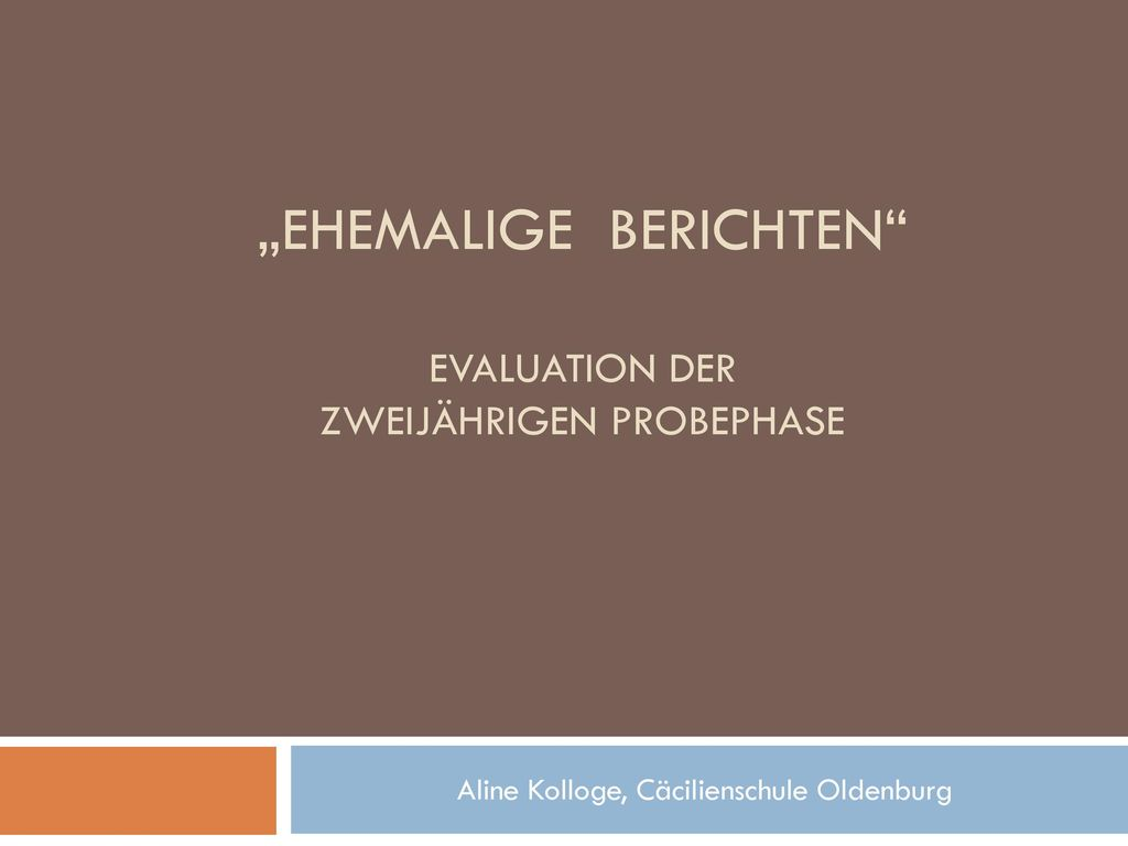 """""""Ehemalige berichten Evaluation der ZWEIJÄHRIGEN PROBEphase"""
