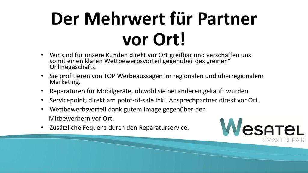 Der Mehrwert für Partner vor Ort!
