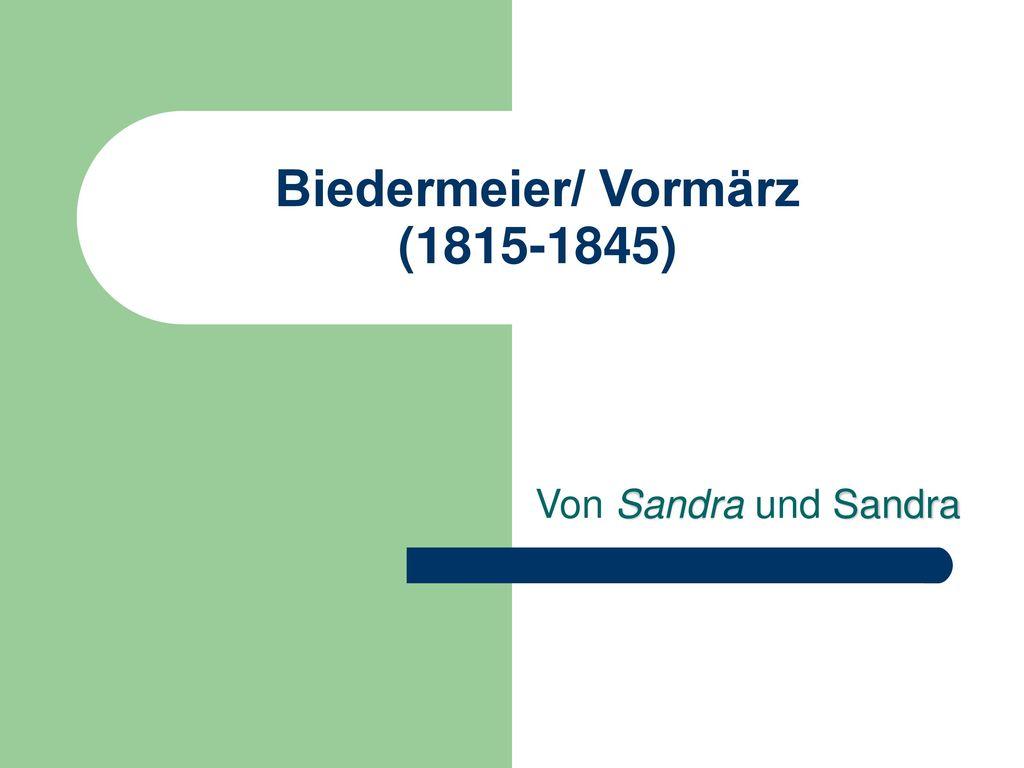 Biedermeier/ Vormärz (1815-1845)