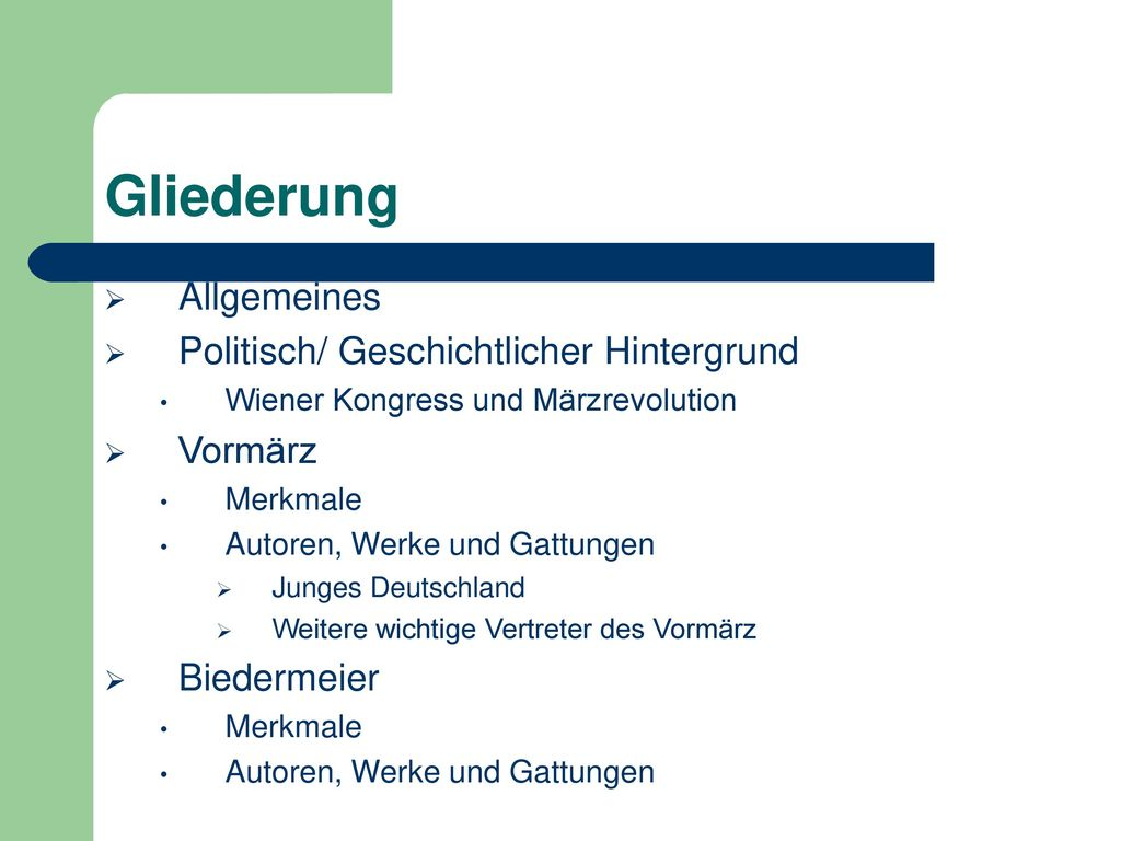Gliederung Allgemeines Politisch/ Geschichtlicher Hintergrund Vormärz