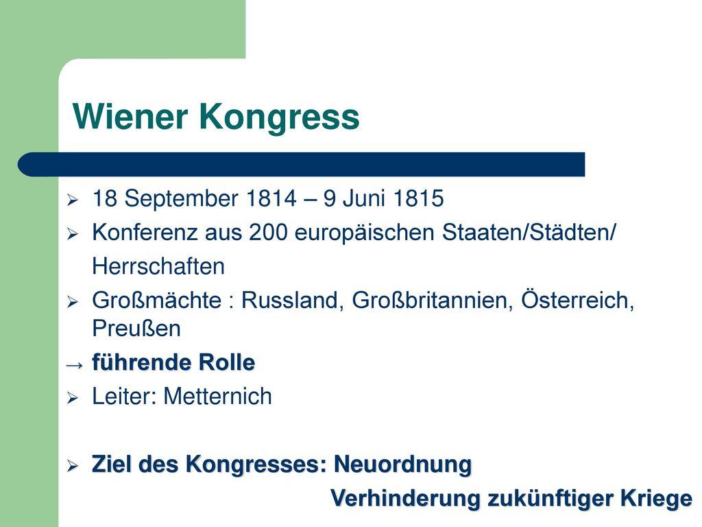 Wiener Kongress 18 September 1814 – 9 Juni 1815
