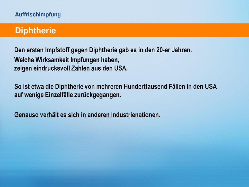 Auffrischimpfung Diphtherie. Den ersten Impfstoff gegen Diphtherie gab es in den 20-er Jahren.