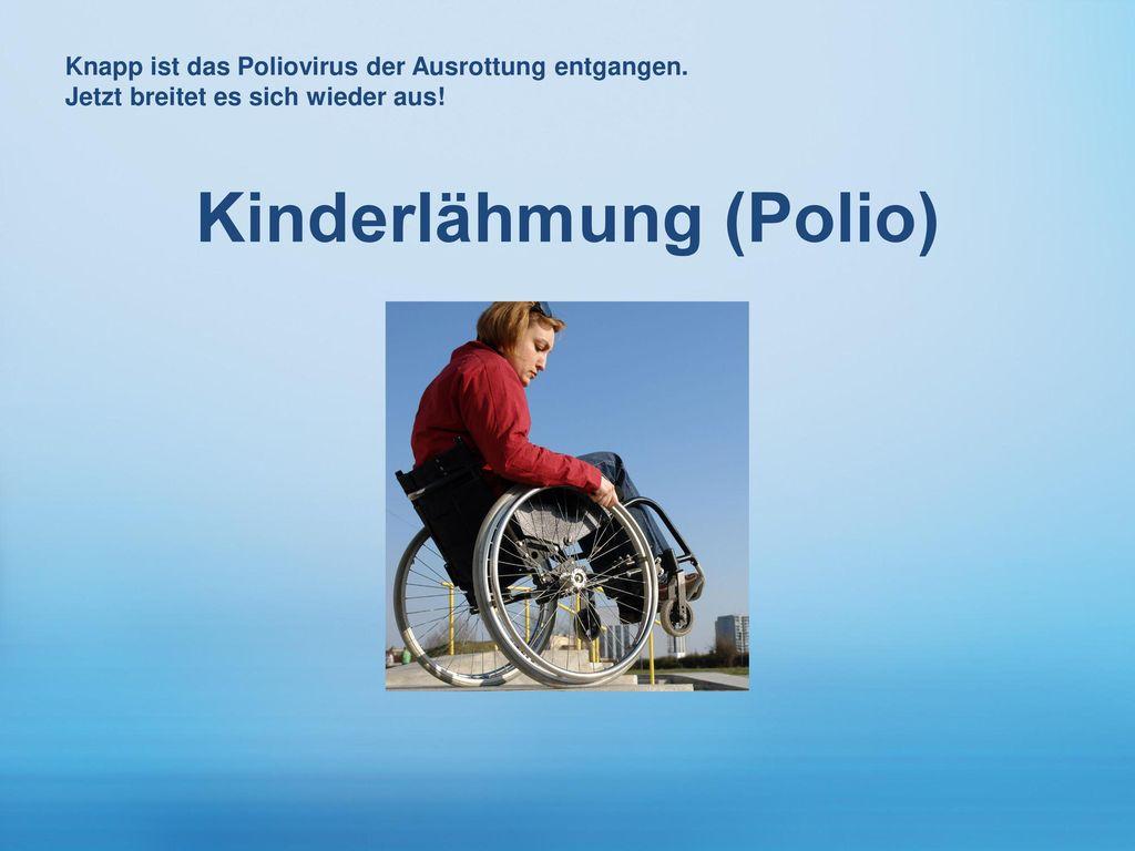 Kinderlähmung (Polio)