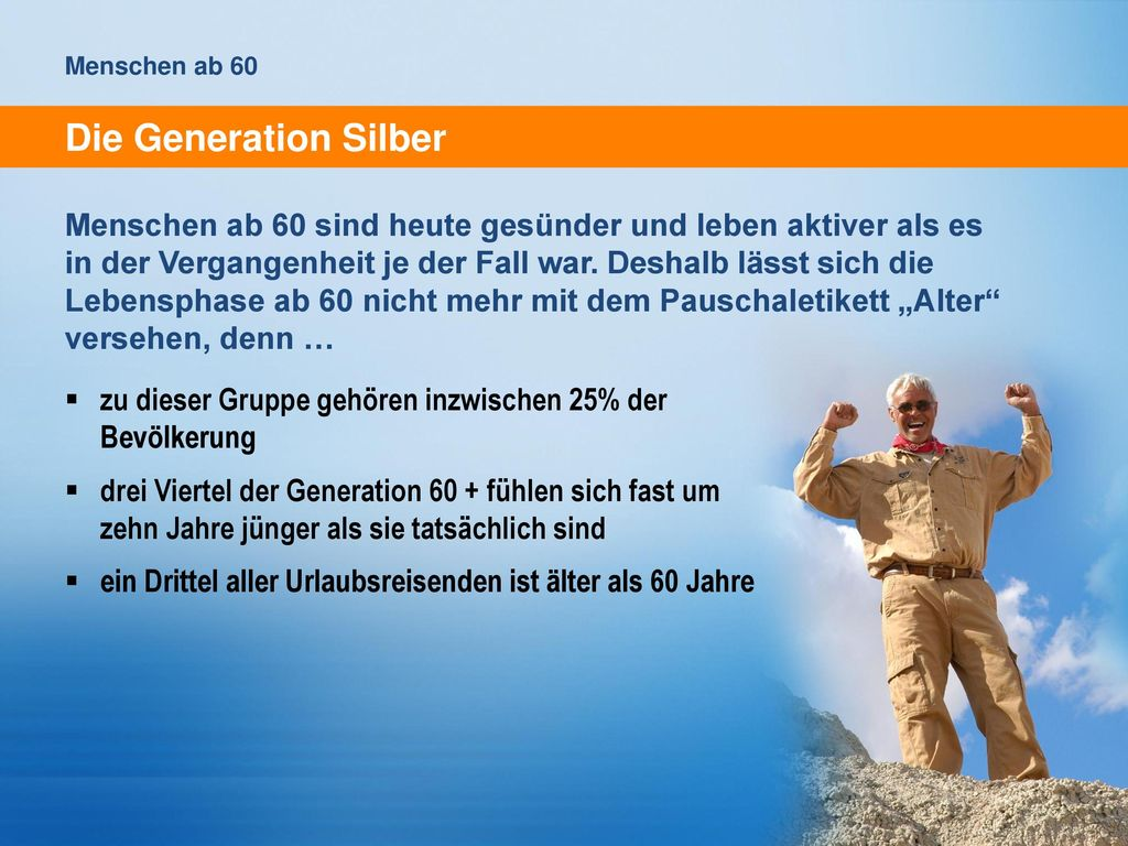 Menschen ab 60 Die Generation Silber.