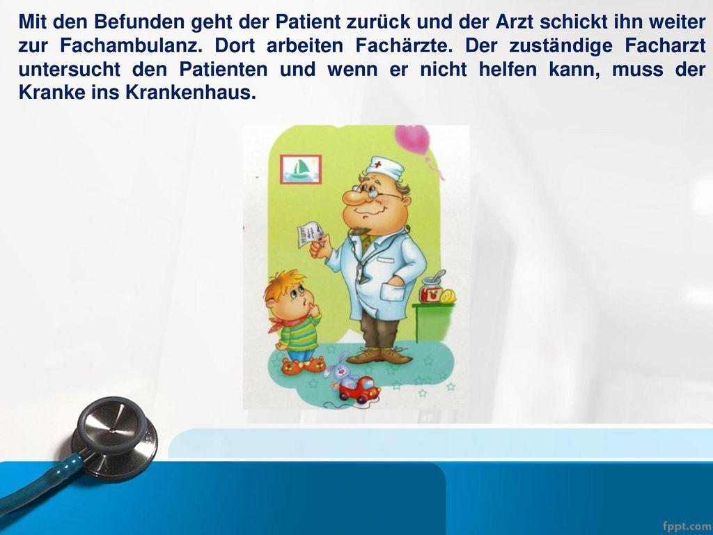 Mit den Befunden geht der Patient zurück und der Arzt schickt ihn weiter zur Fachambulanz.