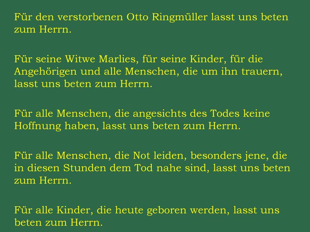 Für den verstorbenen Otto Ringmüller lasst uns beten zum Herrn