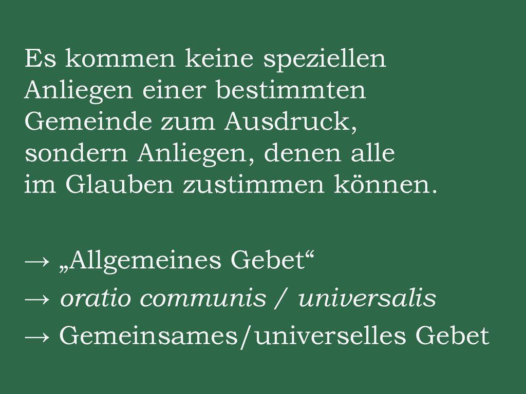 → oratio communis / universalis → Gemeinsames/universelles Gebet