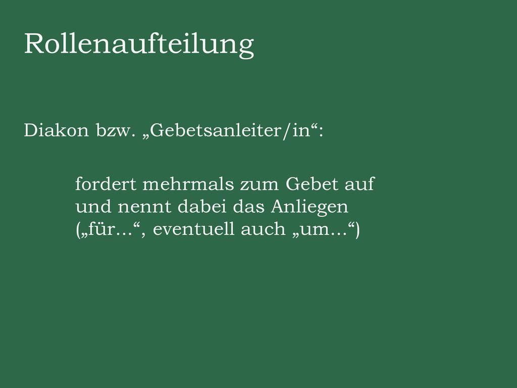 """Rollenaufteilung Diakon bzw. """"Gebetsanleiter/in :"""