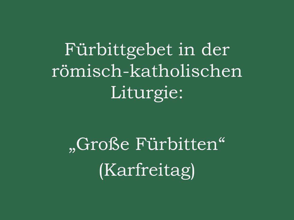 """Fürbittgebet in der römisch-katholischen Liturgie: """"Große Fürbitten (Karfreitag)"""