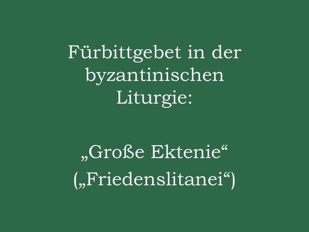 """Fürbittgebet in der byzantinischen Liturgie: """"Große Ektenie (""""Friedenslitanei )"""