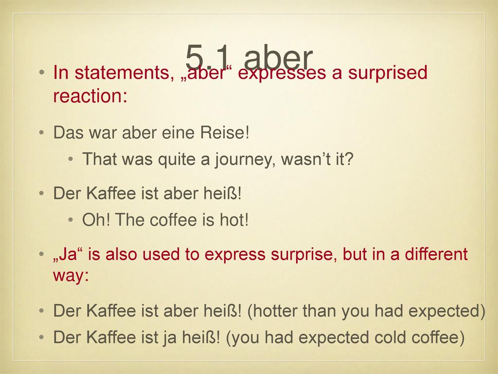 "5.1 aber In statements, ""aber expresses a surprised reaction:"