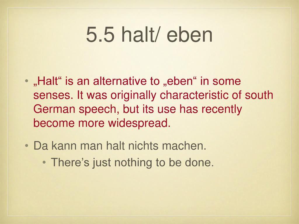5.5 halt/ eben