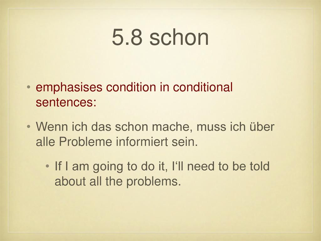 5.8 schon emphasises condition in conditional sentences: