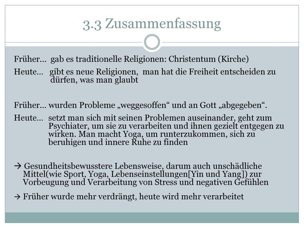 3.3 Zusammenfassung Früher… gab es traditionelle Religionen: Christentum (Kirche)