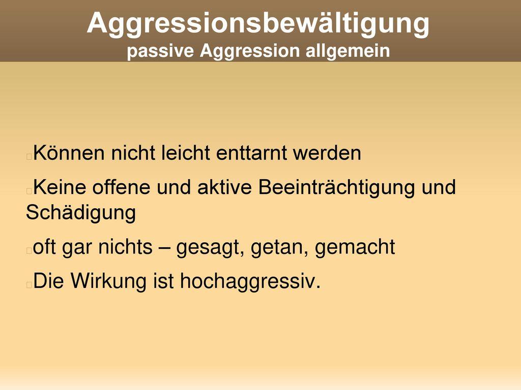 Aggressionsbewältigung passive Aggression allgemein