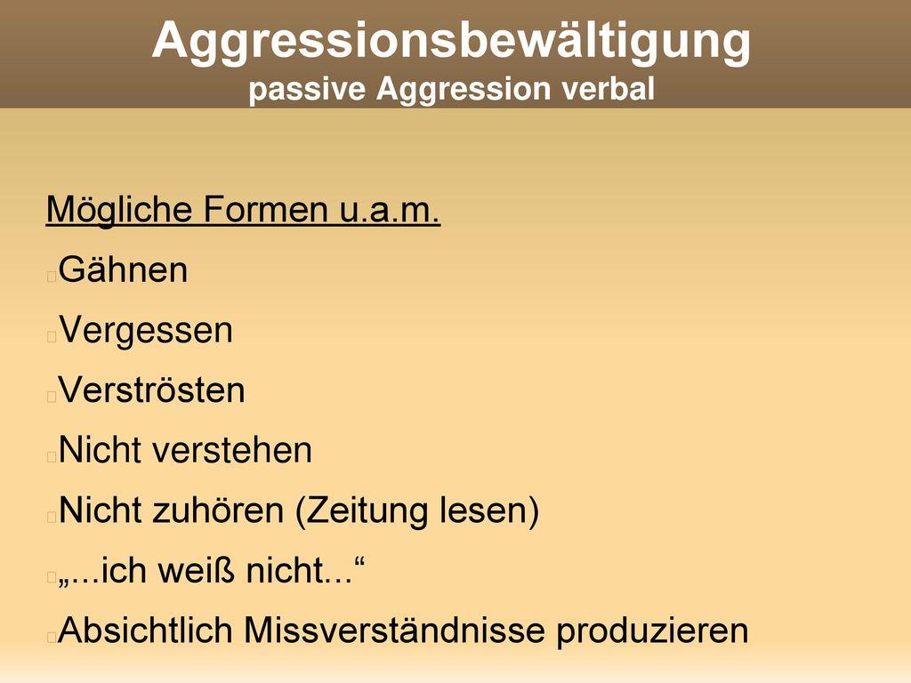 Aggressionsbewältigung passive Aggression verbal