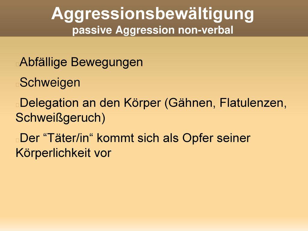 Aggressionsbewältigung passive Aggression non-verbal