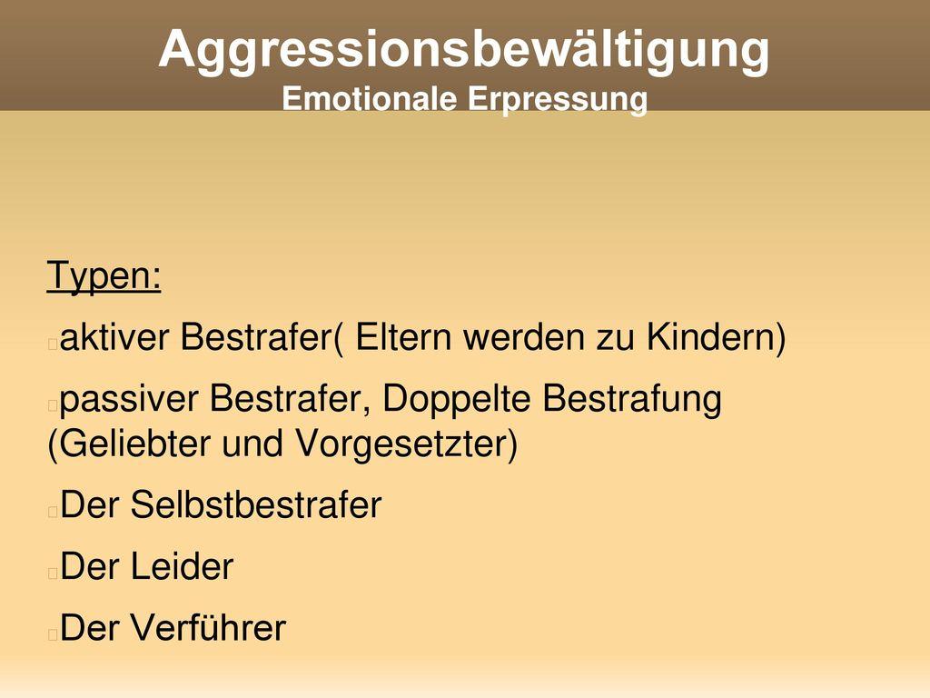Aggressionsbewältigung Emotionale Erpressung