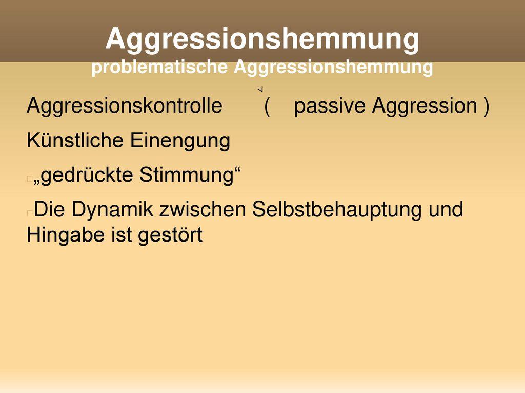 Aggressionshemmung problematische Aggressionshemmung