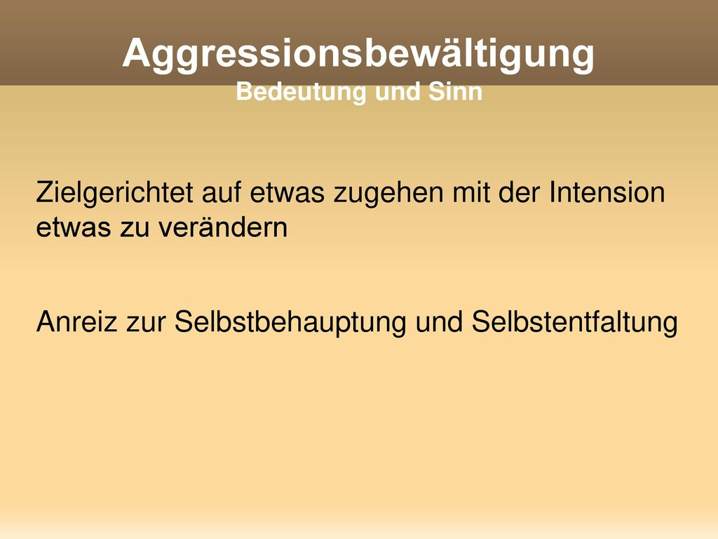 Aggressionsbewältigung Bedeutung und Sinn