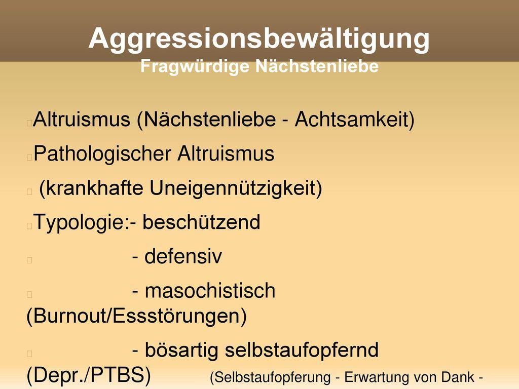 Aggressionsbewältigung Fragwürdige Nächstenliebe
